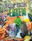 Bizarre Things We've Eaten von Amie Jane Leavitt (2015, Taschenbuch)