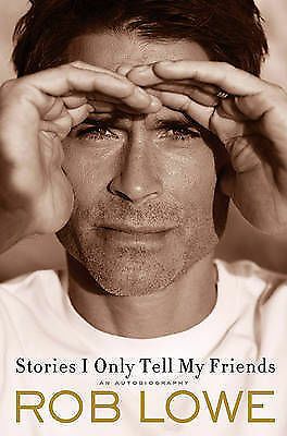 1 of 1 - ROB LOWE stories i only tell my friends.
