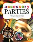 Accessory Parties: Planning a Party That Makes Your Friends Say  Cool! by Jen Jones (Hardback, 2014)
