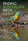 Finding Australian Birds: A Field Guide to Birding Locations by Rohan Clarke, Tim Dolby (Paperback, 2014)