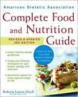 American Dietetic Association Complete Food and Nutrition Guide by Roberta Larson Duyff and American Dietetic Association Staff (2006, Paperback, Revised)