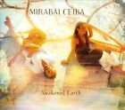 Awakened Earth [Digipak] by Mirabai Ceiba (CD, Jul-2011, Spirit Voyage Music)