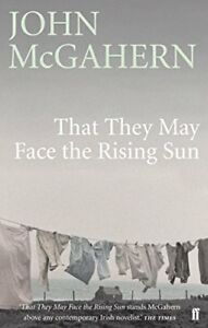 That-They-May-Face-the-Rising-Sun-by-John-McGahern-NEW-Book-FREE-amp-FAST-Delive