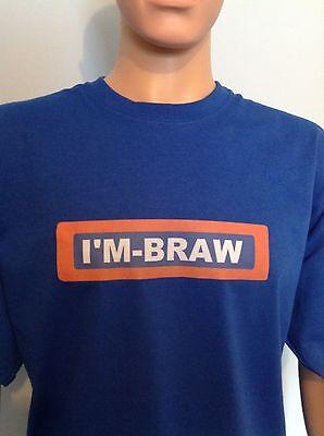 I'M BRAW,Funny IRN BRU Parody Scotland IRON BREW  T Shirt scottish