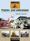 Büffel Planier- und Laderaupen von Johann Jauch und Günther Uhl (2012, Gebundene Ausgabe)