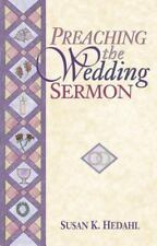 Preaching the Wedding Sermon by Susan K. Hedahl (1999, Paperback)