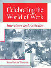 Celebrating the World of Work: Interviews and Activities by Susan A Thompson (Paperback, 2001)