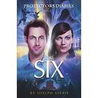Protectors Diaries (Vol. 2): The Six by Joseph Selbie (Paperback / softback, 2013)