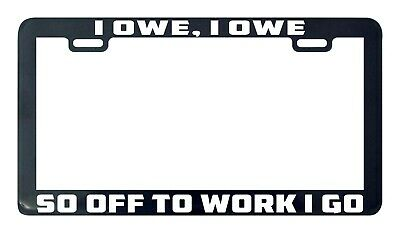 I Owe I Owe License Plate