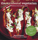 The Accidental Vegetarian: Delicious Food without Meat by Simon Rimmer (Paperback, 2010)