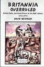 Britannia Overruled: British Policy and World Powers in the 20th Century by David Reynolds (Paperback, 2000)
