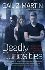 Deadly Curiosities by Gail Z Martin (Paperback / softback, 2014)