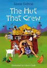 The Hut That Grew by Annie Dalton (Hardback, 2010)