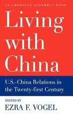 Living with China: U.S.-China Relations in the Twenty-First Century (American A