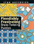 Fiendishly Frustrating Brain-Twisting Puzzles-ExLibrary