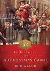 52 Little Lessons from A Christmas Carol by Bob Welch (Hardback, 2015)