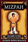 Mizpah: The Bobby Dunbar Kidnapping Legend by Allison Rawls Bullock (Paperback / softback, 2014)