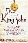 King John: England, Magna Carta and the Making of a Tyrant by Stephen Church (Paperback, 2016)