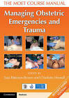 Managing Obstetric Emergencies and Trauma: The Moet Course Manual by Cambridge University Press (Paperback, 2016)