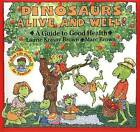 Dinosaurs Alive and Well!: A Guide to Good Health by Laurie Krasny Brown, Marc Brown (Paperback, 1992)