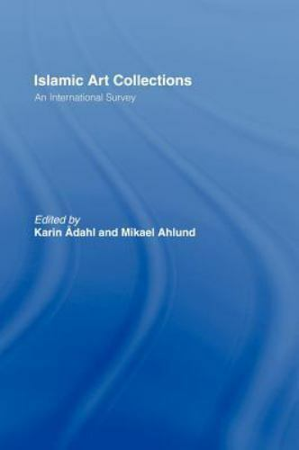 Islamic Art Collections : An International Survey by Karin Adahl (2000,...