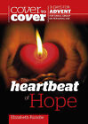 Cover to Cover Advent - Heartbeat of Hope by Elizabeth Rundle (Paperback, 2013)