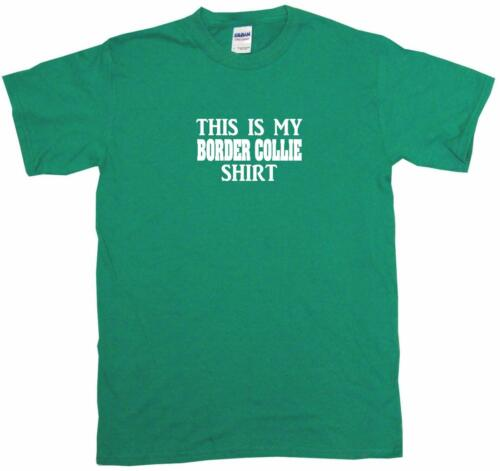 This is my Border Collie Shirt Mens Tee Shirt Pick Size Color Small-6XL