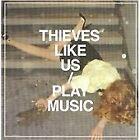 Thieves like Us - Play Music (2008)