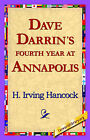 Dave Darrin's Fourth Year at Annapolis by H Irving Hancock (Hardback, 2006)
