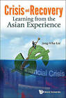 Crisis and Recovery: Learning from the Asian Experience by Jong-Wha Lee (Hardback, 2016)