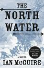 The North Water by Ian McGuire (Hardback, 2016)