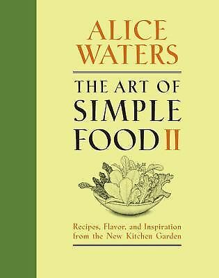 Alice Waters - Art Of Simple Food V02 (2013) - New - Trade Cloth (Hardcover