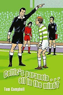 Celtic's Paranoia...All in the Mind? von Campbell, Tom | Buch | Zustand sehr gut