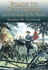 Roads to Gettysburg: Lee's Invasion of the North, 1863 by Bradley M Gottfried (Hardback, 2002)