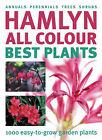 Hamlyn All Colour Best Plants: 1000 Easy-to-grow Garden Plants by Lydia Darbyshire (Hardback, 2006)