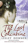 The Last Concubine: The Shogun Quartet, Book 2 by Lesley Downer (Paperback, 2009)