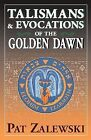 Talismans and Evocations of the Golden Dawn by Patrick Zalewski (Paperback, 2002)