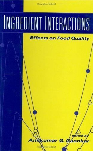 Ingredient Interactions: Effects on Food Quality (Food Science and Technology),