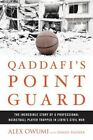 Qaddafi's Point Guard: The Incredible Story of a Professional Basketball Player Trapped in Libya's Civil War by Alex Owumi, Daniel Paisner (Hardback, 2013)