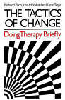 The Tactics of Change: Doing Therapy Briefly by John H. Weakland, Richard Fisch, Lynn Segal (Hardback, 1982)