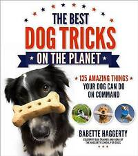 The Best Dog Tricks on the Planet '106 Amazing Things Your Dog Can Do on Command