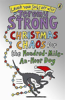 1 of 1 - Christmas Chaos for the Hundred-Mile-An-Hour Dog by Jeremy Strong (Hardback,...