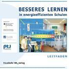 Leitfaden - Besseres Lernen in energieeffizienten Schulen. (2010, Geheftet)