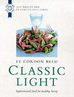 Le Cordon Bleu Classic Light by Octopus Publishing Group (Hardback, 2000)