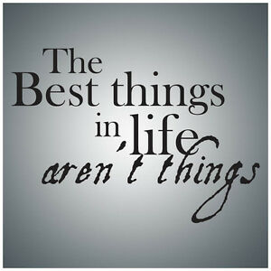 The best things in life aren/'t...WALL QUOTE DECAL VINYL LETTERING SAYING