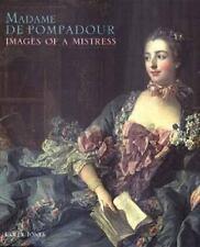 Madame De Pompadour: Images of a Mistress-ExLibrary