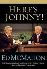 Here's Johnny! : My Memories of Johnny Carson, the Tonight Show, and 46 Years of Friendship by Ed McMahon (2005, Hardcover)