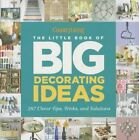 Country Living The Little Book of Big Decorating Ideas 287 Clever Tips Tricks