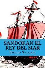 Sandokan el Rey Del Mar (Spanish Edition) by Emilio Salgari (2015, Paperback)