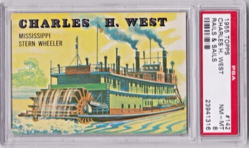 1955 Topps Rails and Sails #142 Charles H West Mississippi Stern Wheeler PSA 8